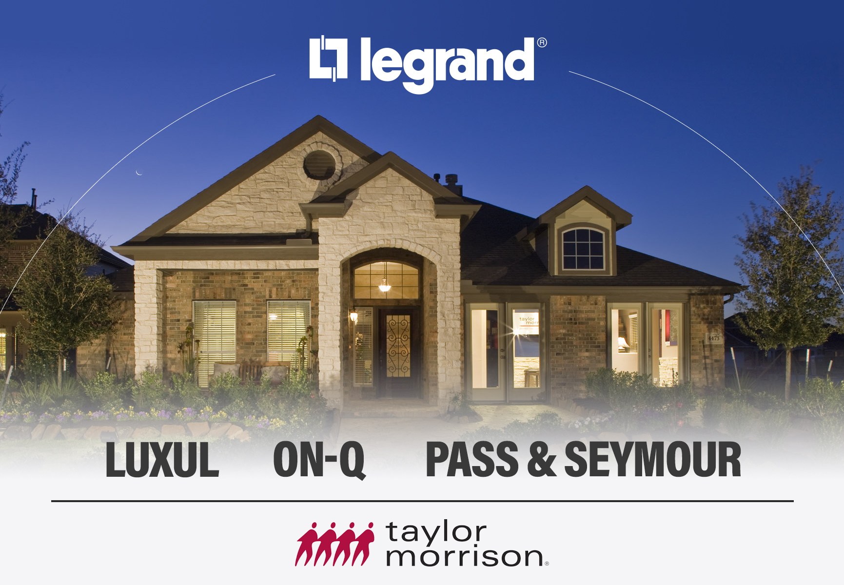 Legrand | AV has signed an agreement with nationwide homebuilder Taylor Morrison Homes for Luxul, On-Q, and Pass & Seymour brands.